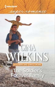The Soldier's Forever Family ebook by Gina Wilkins
