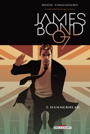 James Bond T03 - Hammerhead ebook by Andy DIGGLE, Luca Casalanguida