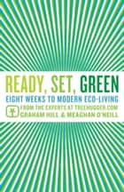 Ready, Set, Green ebook by Graham Hill,Meaghan O'Neill