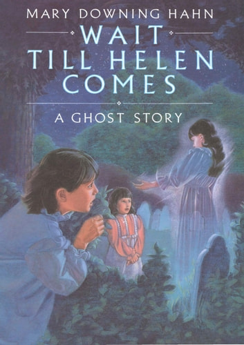 Wait Till Helen Comes - A Ghost Story ebook by Mary Downing Hahn