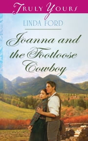 Joanna and the Footloose Cowboy ebook by Linda Ford