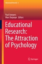 Educational Research: The Attraction of Psychology ebook by Marc Depaepe, Paul Smeyers