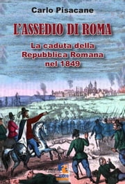 L'assedio di Roma ebook by Carlo Pisacane