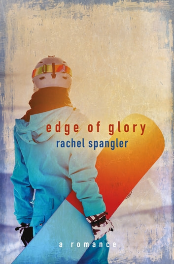 Edge of Glory ebook by Rachel Spangler