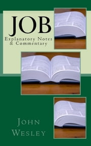 Job - Explanatory Notes & Commentary ebook by John Wesley