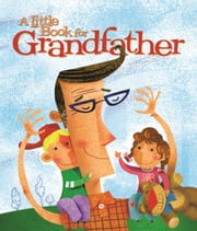 A Little Book for Grandfather ebook by Andrews McMeel Publishing LLC