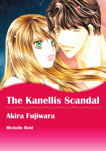 The Kanellis Scandal (Harlequin Comics) - Harlequin Comics ebook by Michelle Reid