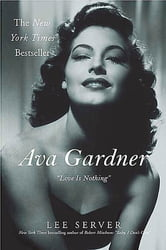 "Ava Gardner - ""Love Is Nothing"" ebook by Lee Server"