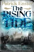 The Rising Tide ebook by Patrick Easter