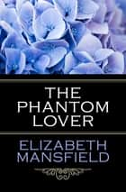 The Phantom Lover ebook by