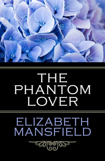 The Phantom Lover ebook by Elizabeth Mansfield