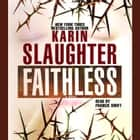 Faithless audiobook by Karin Slaughter