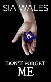 Don't Forget Me ebook by Sia Wales