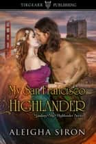 My San Francisco Highlander ebook by Aleigha Siron