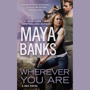 Wherever You Are livre audio by Maya Banks
