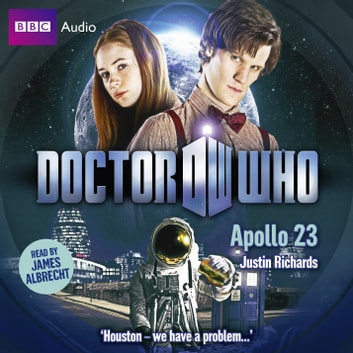 Doctor Who: Apollo 23 audiobook by Justin Richards