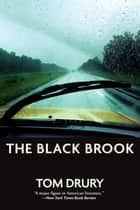 The Black Brook ebook by Tom Drury