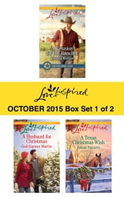 Love Inspired October 2015 - Box Set 1 of 2 - A Reunion for the Rancher\A Husband for Christmas\A Texas Christmas Wish ebook by Brenda Minton,Gail Gaymer Martin,Jolene Navarro