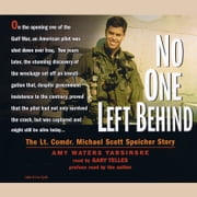 No One Left Behind: The Lt. Comdr. Michael Scott Speicher Story audiobook by Amy Waters Yarsinske