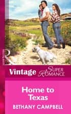 Home To Texas (Mills & Boon Vintage Superromance) (Crystal Creek, Book 19) ebook by Bethany Campbell