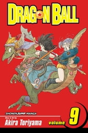 Dragon Ball, Vol. 9 (SJ Edition) - Test Of The All-Seeing Crone ebook by Akira Toriyama,Akira Toriyama