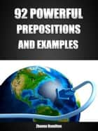92 Powerful Prepositions and Examples ebook by Zhanna Hamilton