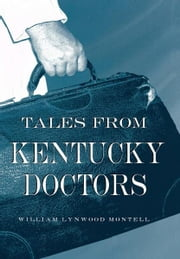 Tales from Kentucky Doctors ebook by William Lynwood Montell