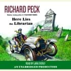 Here Lies the Librarian audiobook by Richard Peck