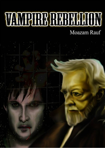 Vampire Rebellion ebook by M Rauf,Yussi K