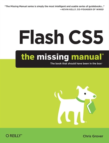 flash cs5 the missing manual ebook de chris grover 9781449393731 rh kobo com Adobe Flash CS5 Adobe Flash Cs5.5
