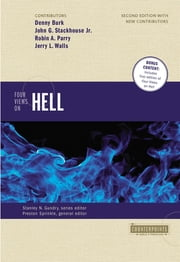 Four Views on Hell - Second Edition ebook by Denny Burk,John G. Stackhouse, Jr.,Robin Parry,Jerry Walls,Preston Sprinkle,Stanley N. Gundry