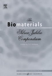 The Biomaterials: Silver Jubilee Compendium - Silver Jubilee Compendium ebook by David F. Williams