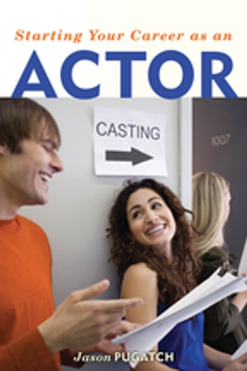 Starting Your Career as an Actor ebook by Jason Pugatch