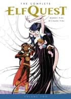 The Complete Elfquest Volume 2 ebook by Wendy Pini