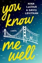 You Know Me Well ebook by David Levithan,Nina LaCour