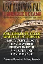 Lest Darkness Fall & Timeless Tales Written in Tribute ebook by L. Sprague de Camp, Frederik Pohl, David Drake,...
