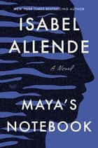 Maya's Notebook - A Novel ebook by Isabel Allende