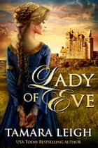 LADY OF EVE - A Medieval Romance ebook by Tamara Leigh