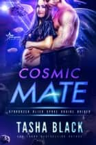 Cosmic Mate - Stargazer Alien Space Cruise Brides #2 ebook by Tasha Black