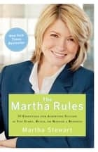 The Martha Rules ebook by Martha Stewart