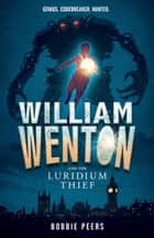 William Wenton and the Luridium Thief ebook by