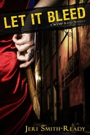 Let It Bleed - A WVMP Radio novella ebook by Jeri Smith-Ready