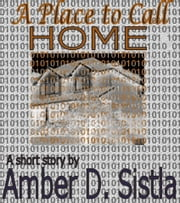 A Place to Call Home ebook by Amber D. Sistla