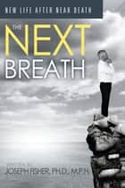 The Next Breath ebook by Joseph Fisher
