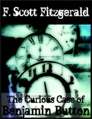 The Curious Case of Benjamin Button: And Other Tales of the Jazz Age ebook by F. Scott Fitzgerald