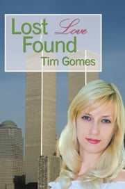 Lost Love Found ebook by Tim Gomes