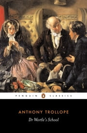Dr Wortle's School ebook by Anthony Trollope,Mick Imlah,Mick Imlah,Mick Imlah