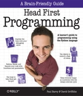 Head First Programming - A learner's guide to programming using the Python language ebook by David Griffiths,Paul Barry