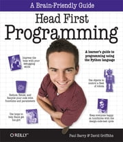 Head First Programming - A learner's guide to programming using the Python language ebook by David Griffiths, Paul Barry
