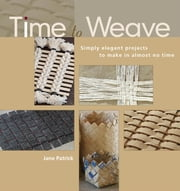 Time to Weave ebook by Jane Patrick